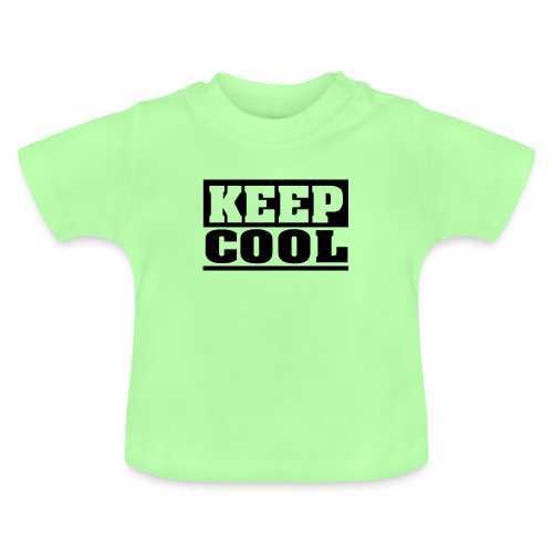 KEEP COOL Spruch, schlicht, cool - Baby T-Shirt