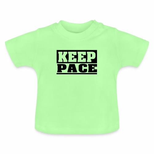 KEEP PACE Spruch, Schritt halten, schlicht, cool - Baby T-Shirt