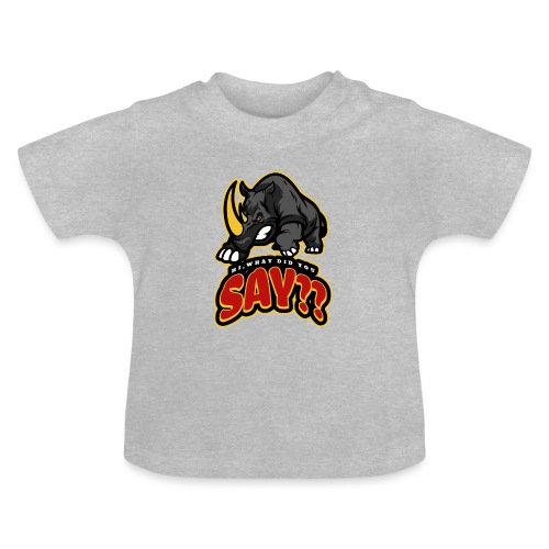 What did you say? grappige t-shirt /boze neushoorn - Baby T-shirt