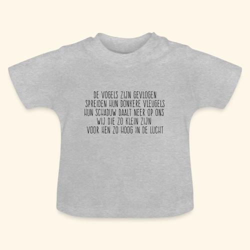 De Vogels Zijn Gevlogen - Baby T-shirt