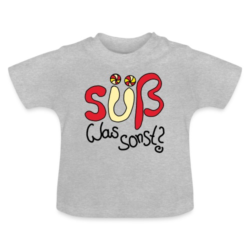 Suess was sonst - Baby T-Shirt