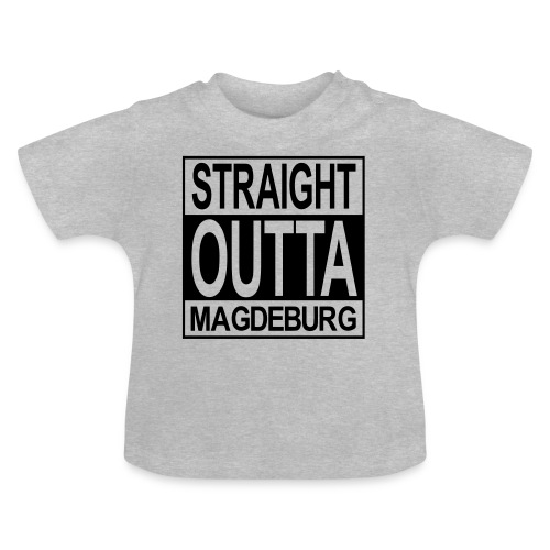 Straight outta Magdeburg - Baby T-Shirt