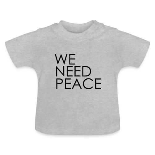 WE NEED PEACE - T-shirt Bébé