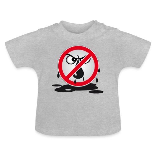 Erdöl Nein danke - Baby T-Shirt