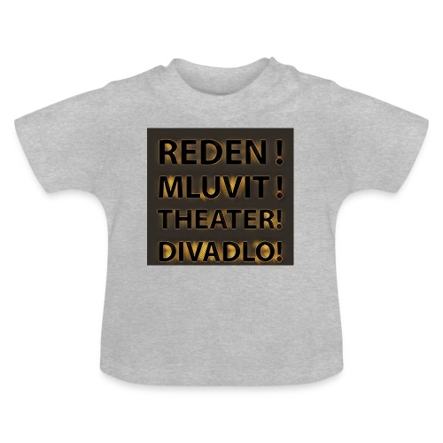Reden!Mluvit!Theater!Divadlo! - Baby T-Shirt