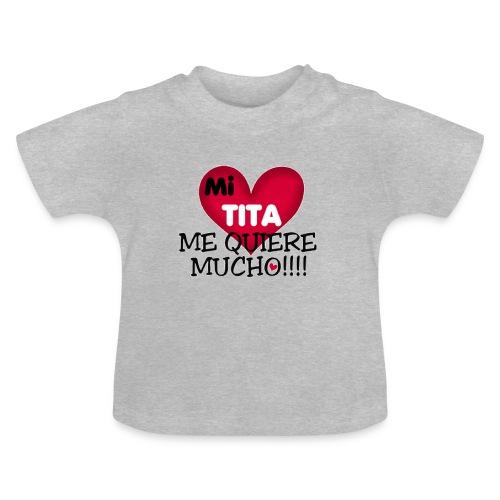 MI-TITA-ME-KIERE-MUCHO - Camiseta bebé