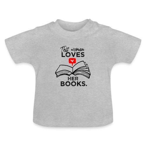 0217 Diese Frau liebt ihre Bücher | Leserin - Baby T-Shirt