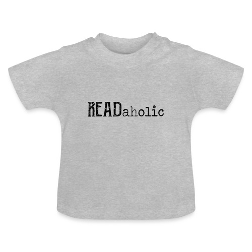 0312 Readaholic Books Book Reading Reader - Baby T-Shirt