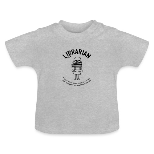 0329 books Funny saying librarian - Baby T-Shirt