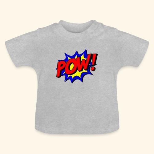 Pow - Baby T-Shirt