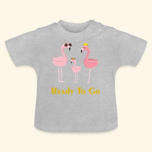 flamingo family ( ready to go ) - Baby T-Shirt
