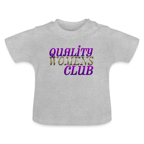 QUALITY WOMENS CLUB - Baby T-Shirt
