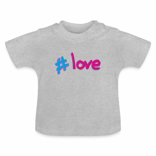 Hashtag love - Baby T-Shirt