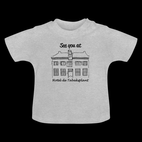 See you at Hotel de Tabaksplant BLACK - Baby T-Shirt