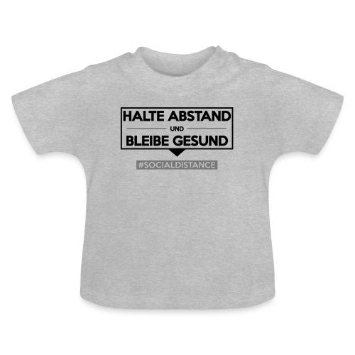 Halte ABSTAND und bleibe GESUND. www.sdShirt.de - Baby T-Shirt
