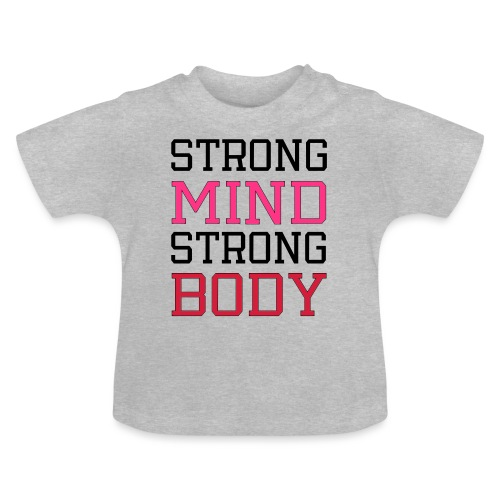 strong mind strong body - Baby T-shirt