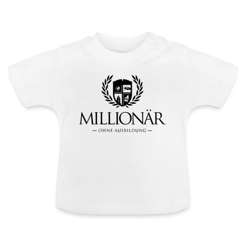 Millionär ohne Ausbildung Shirt - Baby T-Shirt