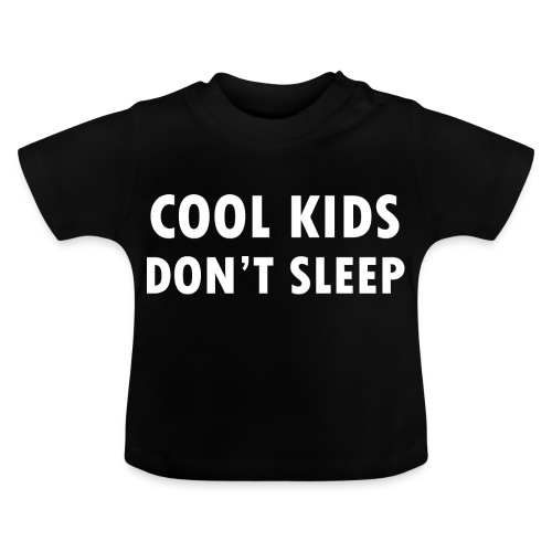 cool kids don't sleep - Baby T-Shirt
