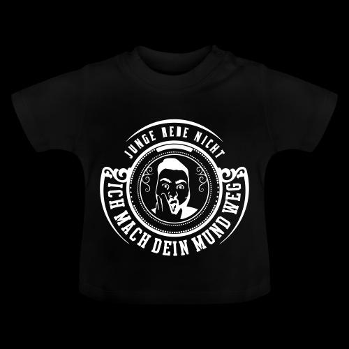 Junge rede nicht - Baby T-Shirt