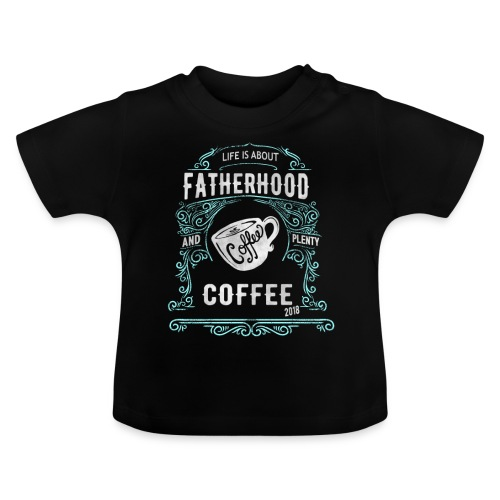 Fatherhood needs Plenty Coffee 2018 Announcement - Baby T-Shirt