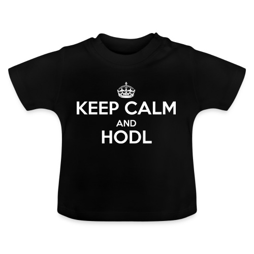 Keep Calm and HODL - Baby T-Shirt