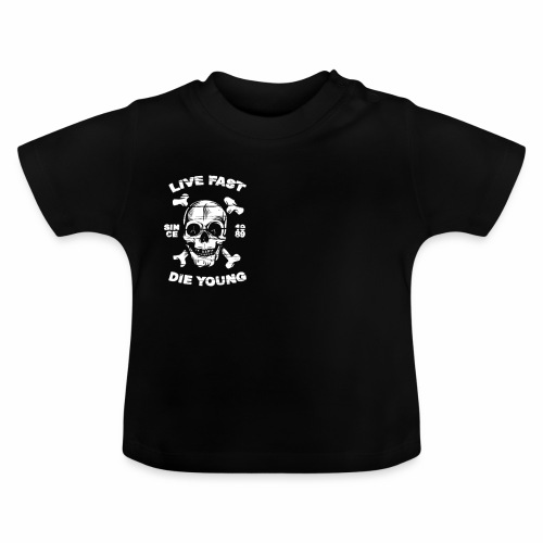 Live Fast - Die Young - Baby T-Shirt