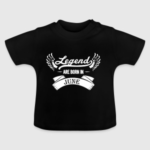 Legends are born in June - Baby T-Shirt