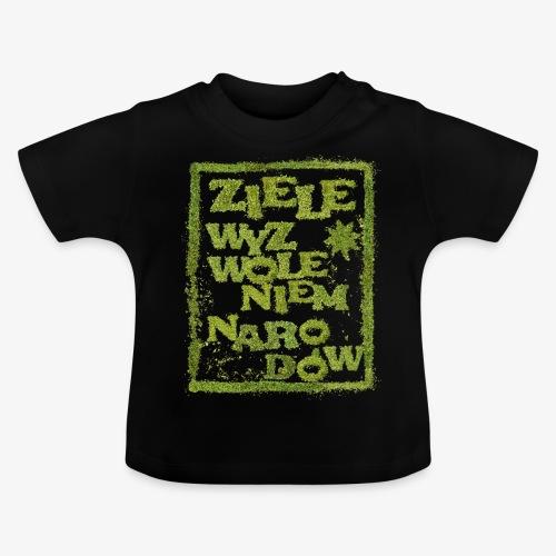 Ziele wyzwoleniem narodów - Koszulka niemowlęca