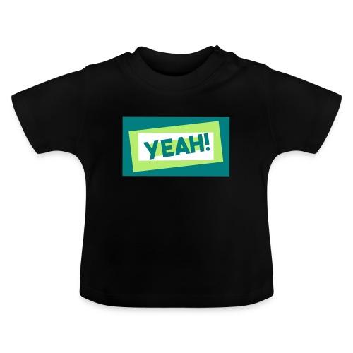Teddy.Kidswear. – Yeah! - Baby T-Shirt