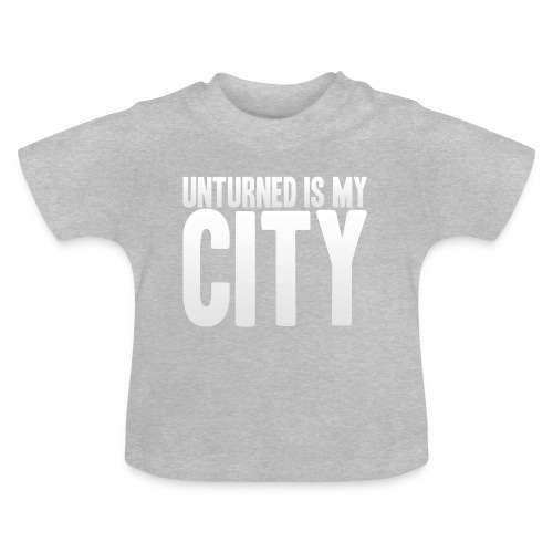 Unturned is my city - Baby T-Shirt