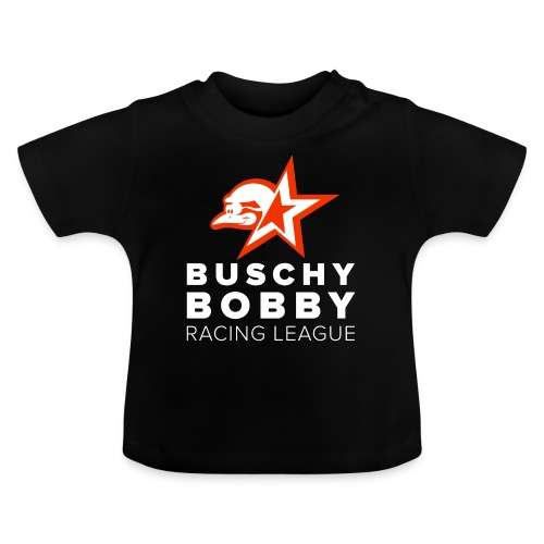 Buschy Bobby Racing League on black - Baby T-Shirt