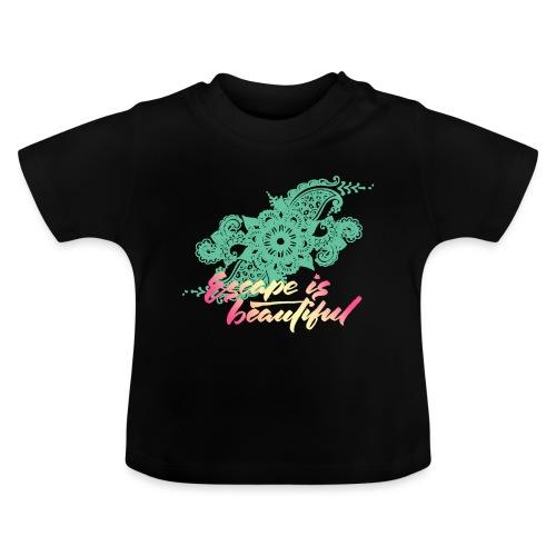 escape is beautiful - T-shirt Bébé