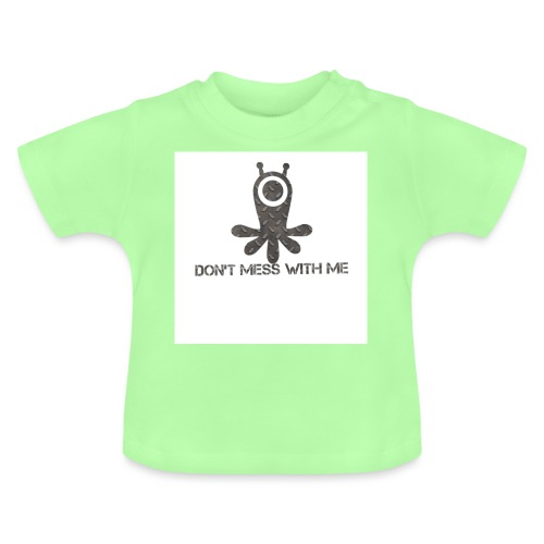 Dont mess whith me logo - Baby T-Shirt