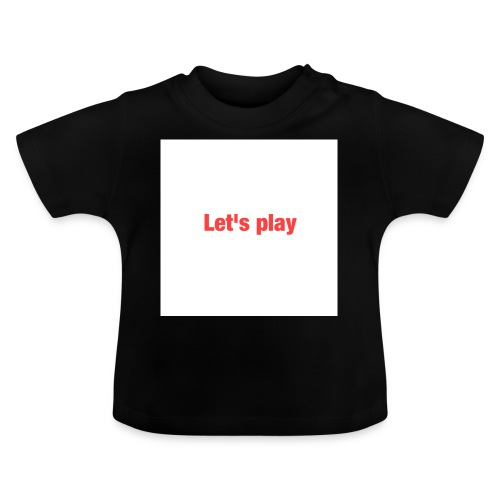 Let's play - Baby T-Shirt