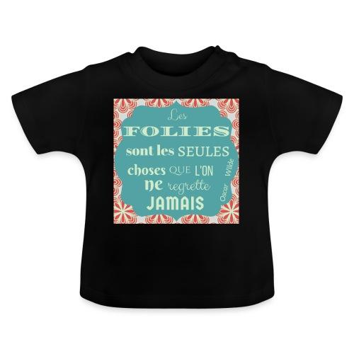 Folies Oscar Wilde - T-shirt Bébé