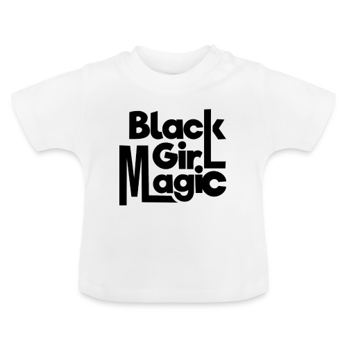 Black Girl Magic 2 Black Text - Baby T-Shirt