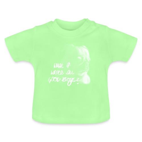 What if we're all good boys? Nachdenklicher Mops - Baby T-Shirt