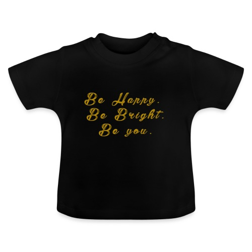 Be happy - Baby-T-shirt