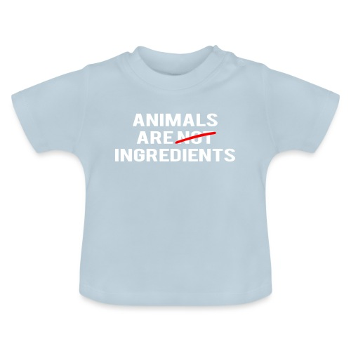 Animals Are Ingredients - Baby T-Shirt