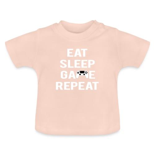 Eat, sleep, game, REPEAT - Baby T-Shirt