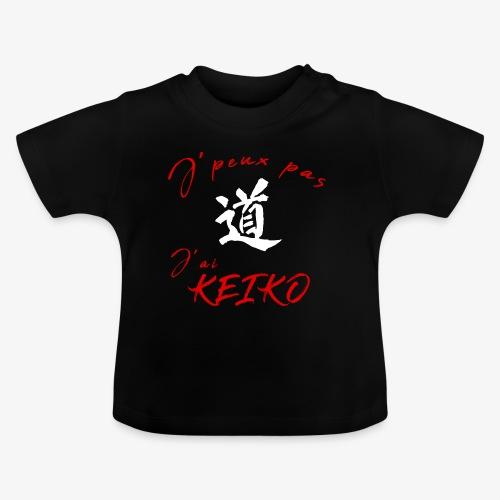 J peux pas j'ai KEIKO - T-shirt Bébé