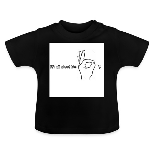 All about the - Baby T-Shirt