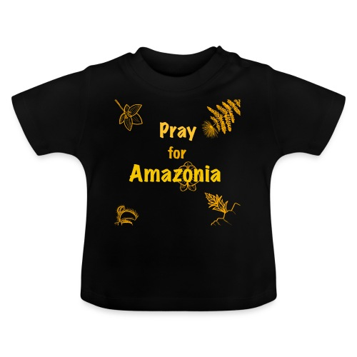 Pray for Amazonia - Baby T-Shirt