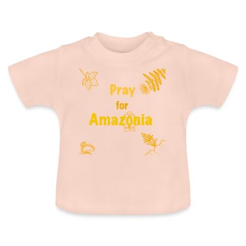 Pray for Amazonia - Baby T-Shirt