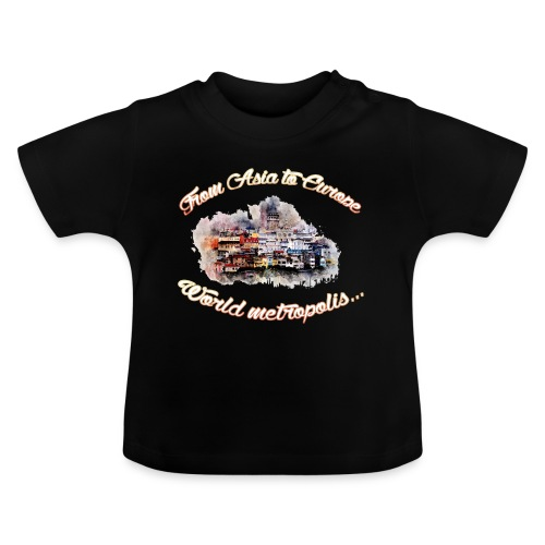 From Asia to Europe - World metropolis - Baby T-Shirt