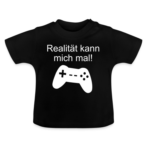 Zocker Gamer Realität Gaming Spruch - Baby T-Shirt