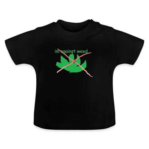 im against weed - Vauvan t-paita