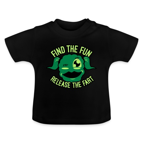 #GirlsOnly: Find The Fun - Release the Fart - Baby T-shirt