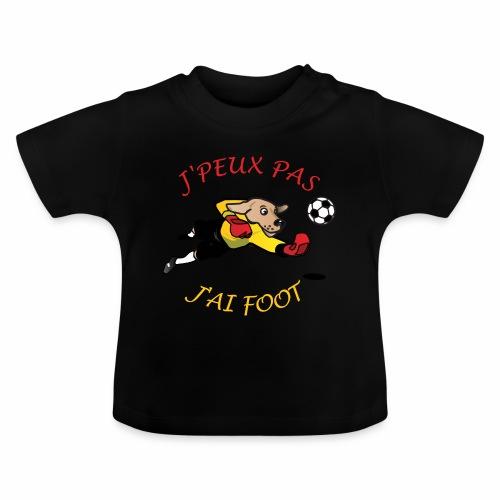 J'peux pas j'ai foot - T-shirt Bébé