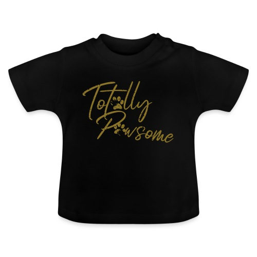 Totally Pawsome GOLD-Edition - Awesome! Hunde - Baby T-Shirt